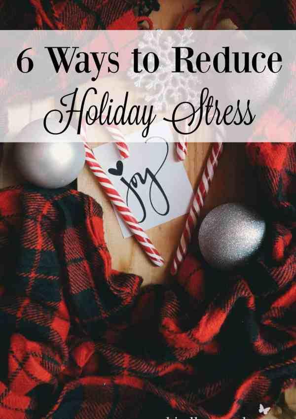 6 Ways to Reduce Holiday Stress