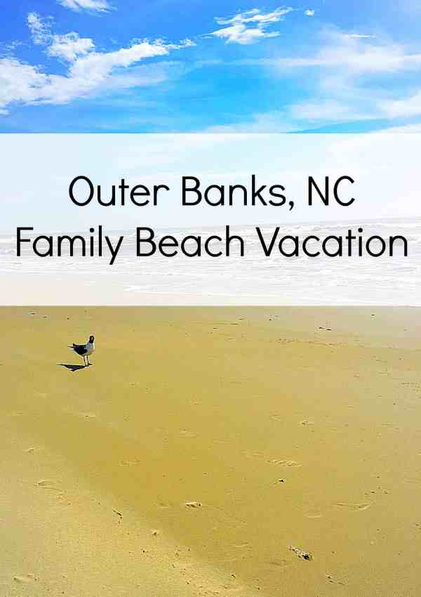Outer Banks Family Vacation with Photos + Must-See Spots