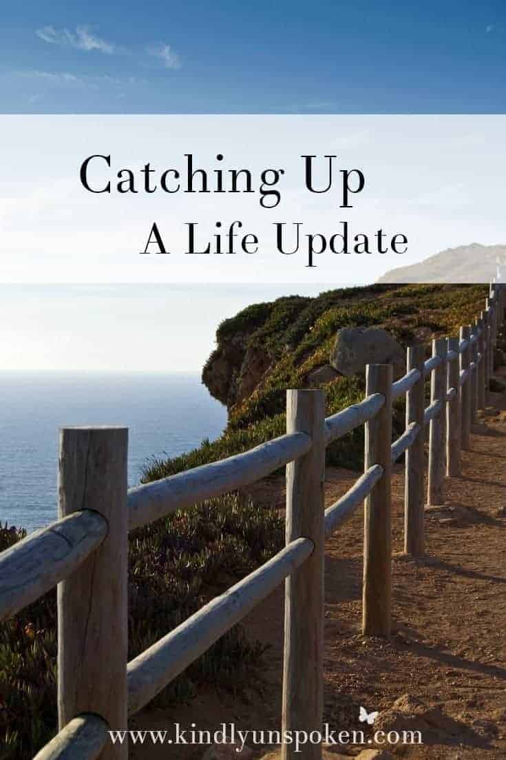 Catching Up- A Life Update