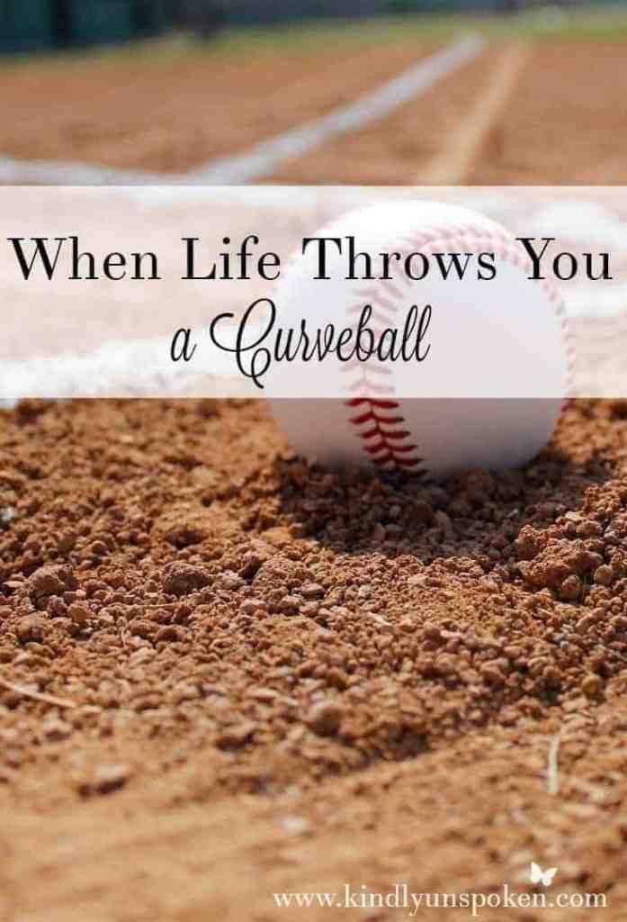 When Life Throws You a Curveball