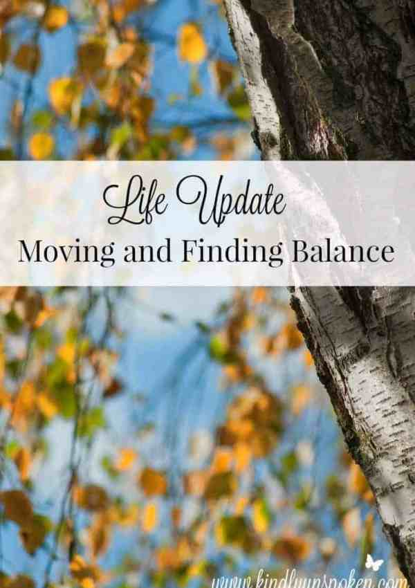 Life Update- Moving and Finding Balance