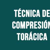 Técnica de compresión torácica