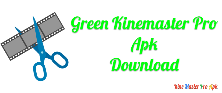 Green KineMaster Pro Apk Download