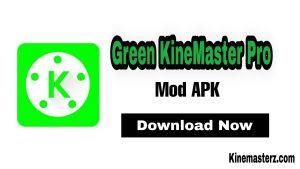 Green KineMaster Pro