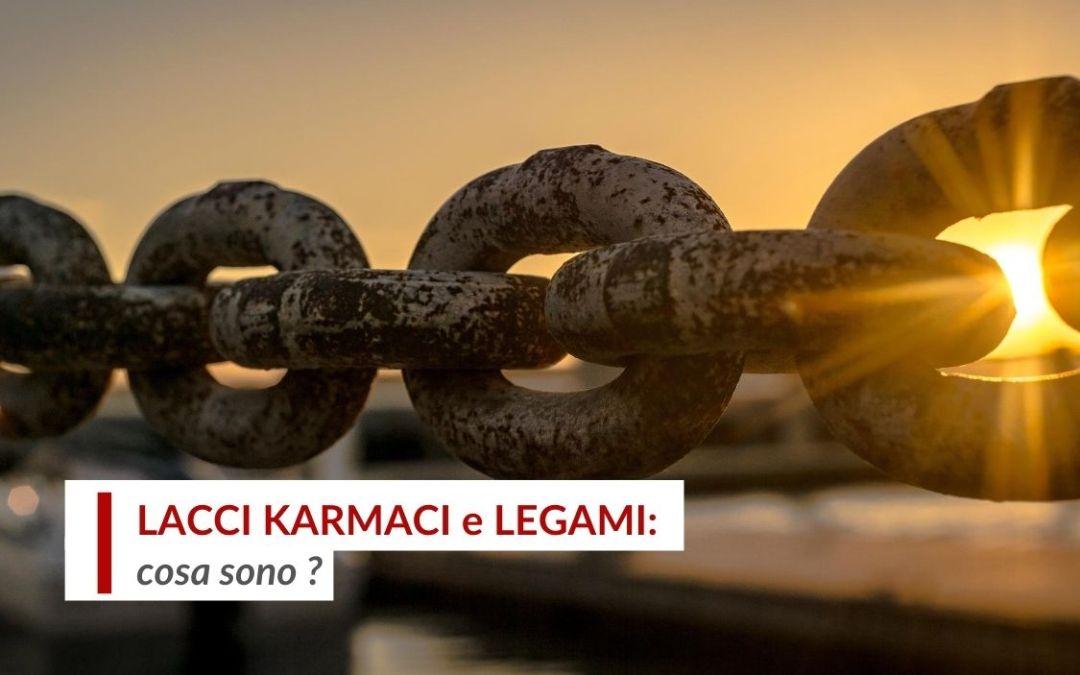 LACCI KARMICI e LEGAMI: cosa sono?