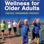 9780736057684-Exercise and Wellness for Older Adults-2nd Edit(老年人的运动与健康- 第二版)