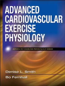 9780736073929--Advanced Cardiovascular Exercise Physiology (先进的心血管运动生理学)