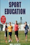 9780736098380--Complete Guide to Sport Education wOnline Resources-2nd Edition(运动教育的完全指南 第二版)