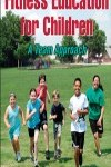9781450402552--Fitness Education for Children-2nd Edition(对孩子健康教育 第二版)