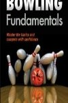 9781450465809--Bowling Fundamentals-2nd Edition(保龄球基础 第二版)