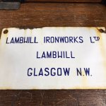 Enamel sign from Lambhill Ironworks.