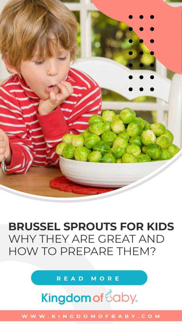 Brussel Sprouts for Kids: why they are Great and how to Prepare them?