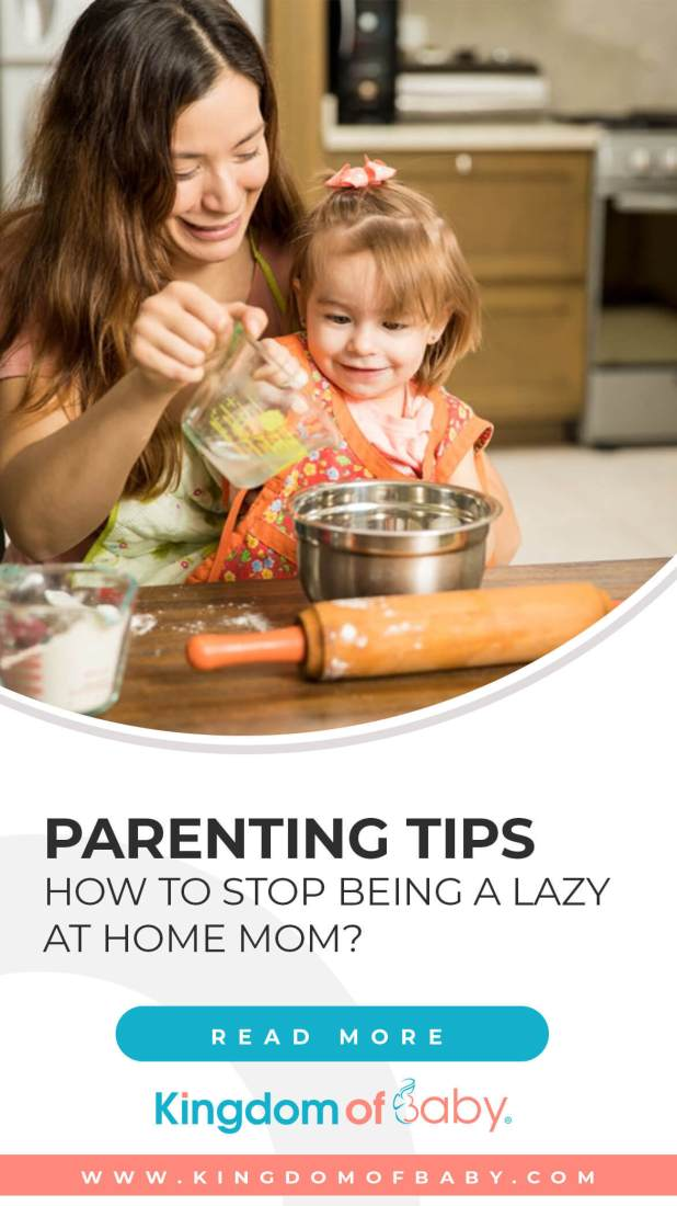 Parenting Tips: How to Stop Being a Lazy at Home Mom?