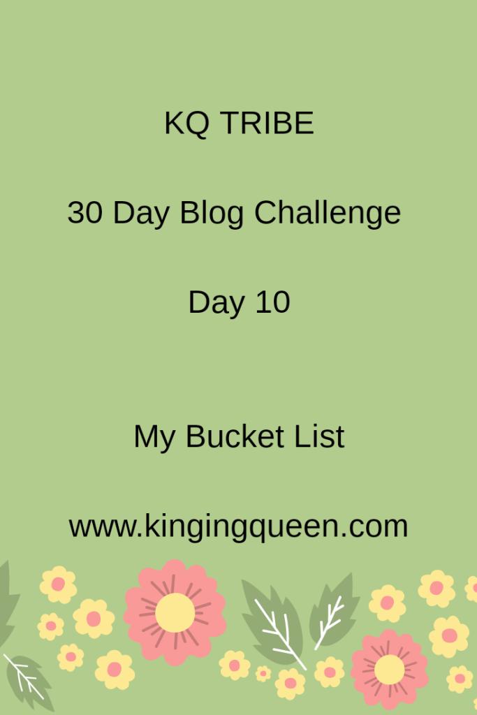 30 day Blog Challenge: Day 10. My Bucket List