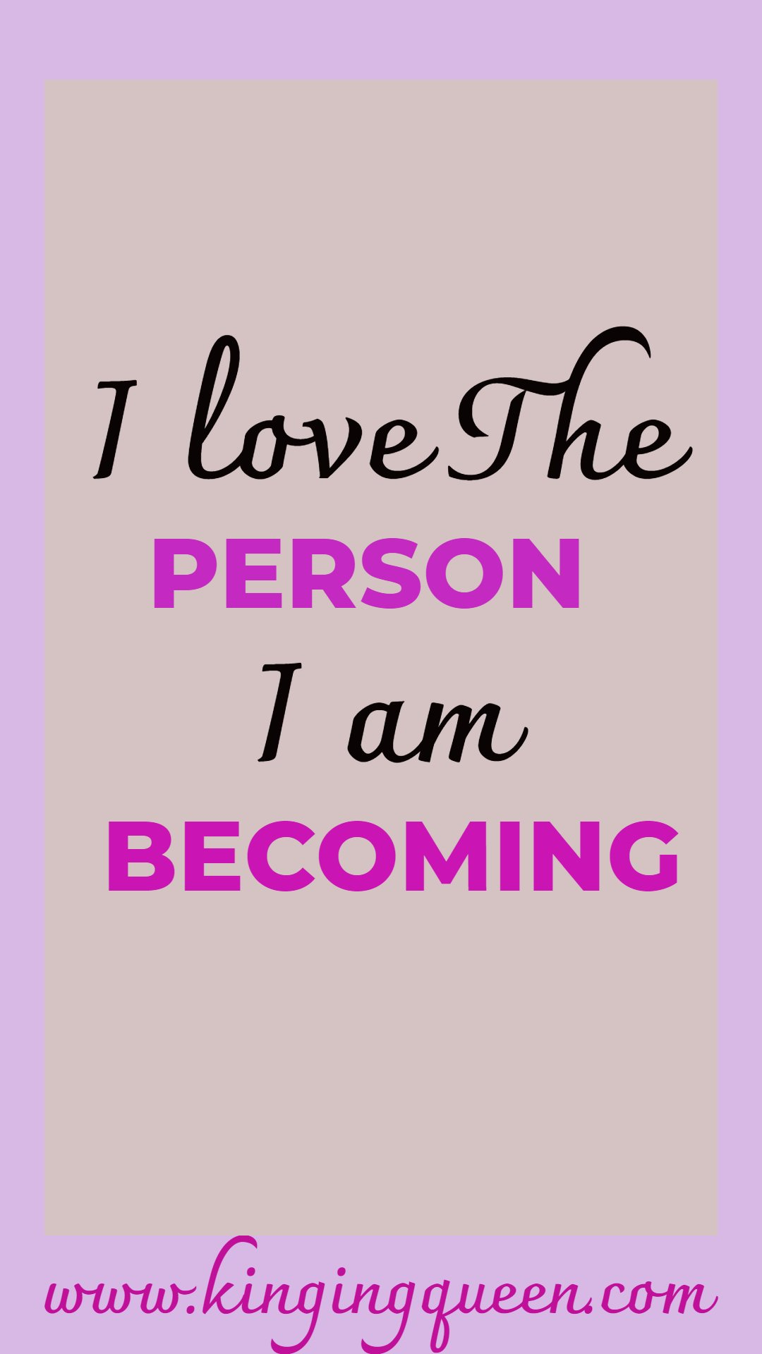 graphic showing I love the person I am becoming self love affirmations
