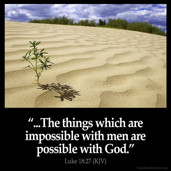 https://i1.wp.com/www.kingjamesbibleonline.org/Inspirational-Images/large/Luke_18-27.jpg