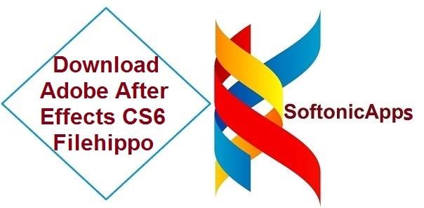 Download Adobe After Effects CS6 Filehippo 32 bit / 64 bit