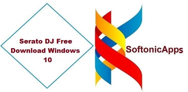 Serato DJ Free Download Windows 10