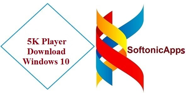 5K Player Download Windows 10