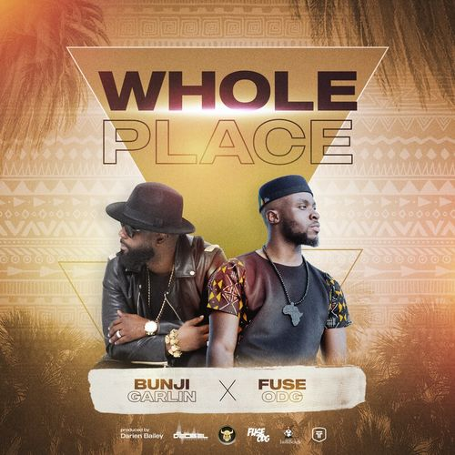 Fuse ODG x Bunji Garlin – Whole Place. Ghanaian-UK based afro superstar Fuse ODG drops a new song titled Whole Place. Download here
