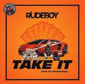 Rudeboy — Take It (Prod By Chrisstringz)