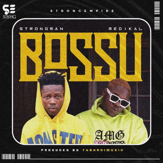 Strongman – Bossu Ft. Medikal. New Ghana songs in 2020. Download Medikal songs here