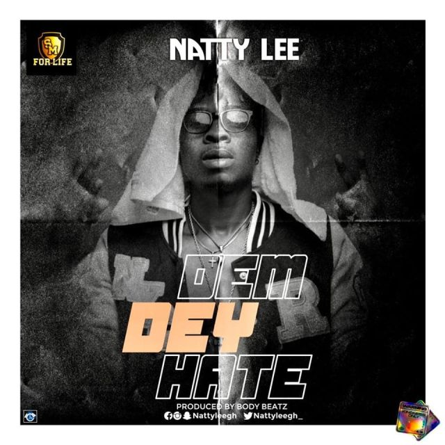 Natty Lee – Dem Dey Hate (Prod By Body Beatz)