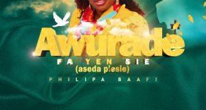 Philipa Baafi – Awurade Fa Yen Sie (Aseda Pesie). Download latest Ghana songs 2020, Gospel, Hip Hop, Nigerian songs, afrobeat.