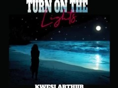 Kwesi Arthur – Turn On The Lights (Prod. By Yung D3mz). Download all the latest Ghana songs, free mp3.