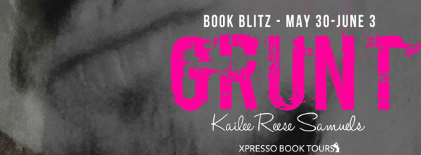[Blitz] Grunt by Kailee Reese Samuels