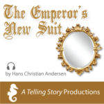 A Telling Story Productions The Emperor's New Suit