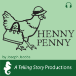 A Telling Story Productions Henny Penny