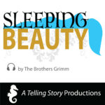 A Telling Story Productions Sleeping Beauty