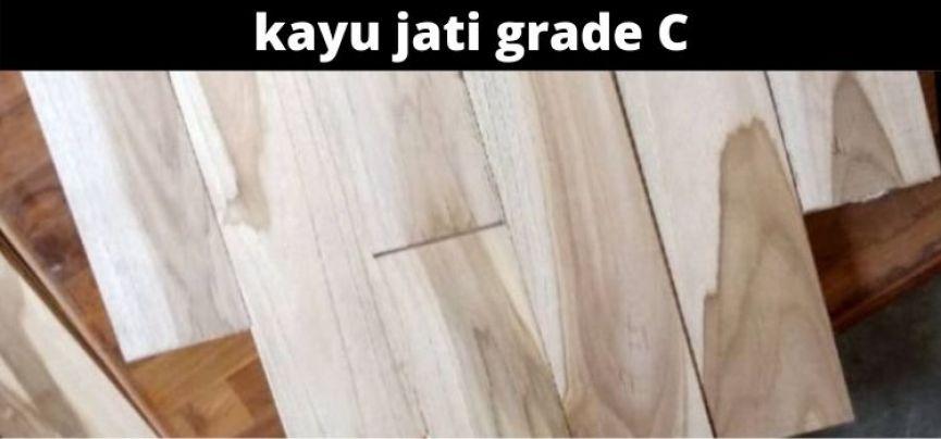kayu jati grade C