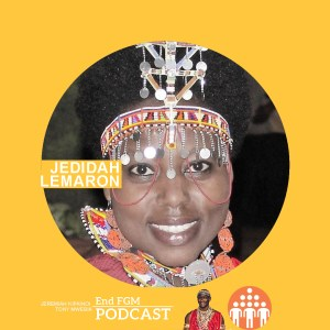 E16 Why survivors need counselling and Psychosocial support in the End FGM campaign, with Jedidah Lemaron