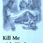 Kill Me with Kindness - $13.95