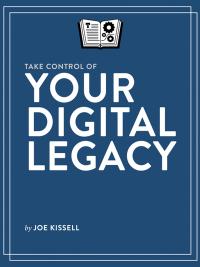 Take control digital legacy