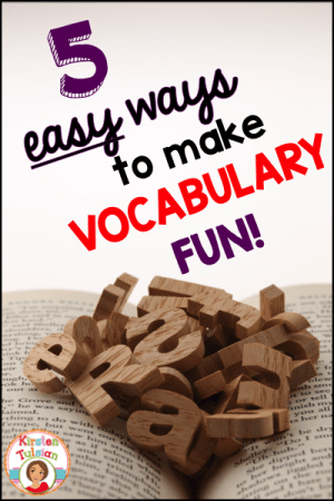 Teaching vocabulary doesn't have to be laborious and boring! Words create the mental picture of our worlds and teachers can make them count! These are five EASY ways to make vocabulary the best part of your student's day! #2 is PERFECT for students who love a fun challenge!