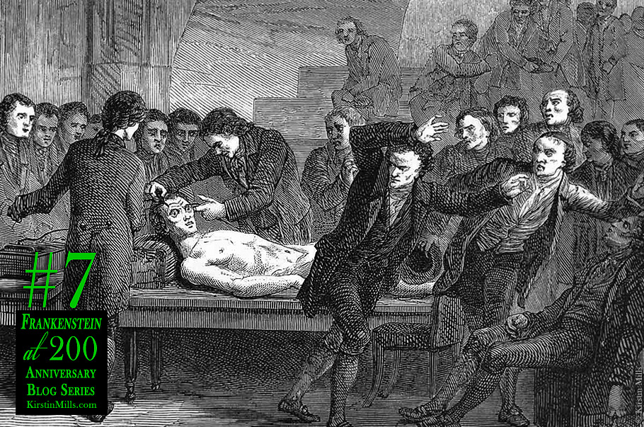 Frankenstein, Galvanism & the Science of Raising the Dead (Anniversary Series #7)