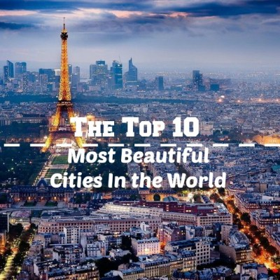 Top 10 Most Beautiful Cities In World