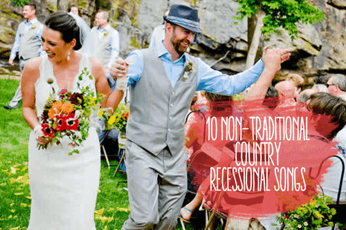 Music: 10 Non-Traditional Country Recessional Songs