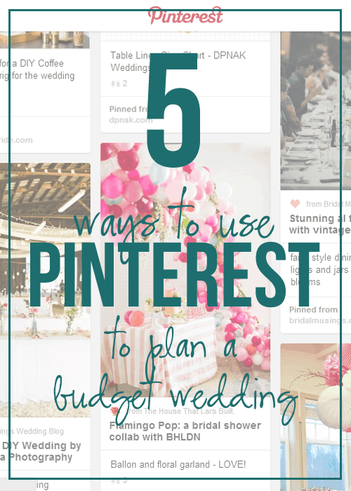 5 Ways to Use Pinterest to Plan a Budget Wedding