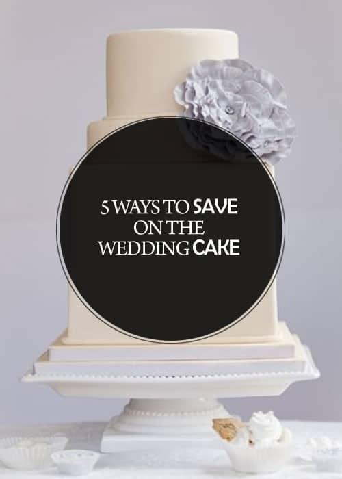 5 Ways to Save on the Wedding Cake || Kiss My Tulle