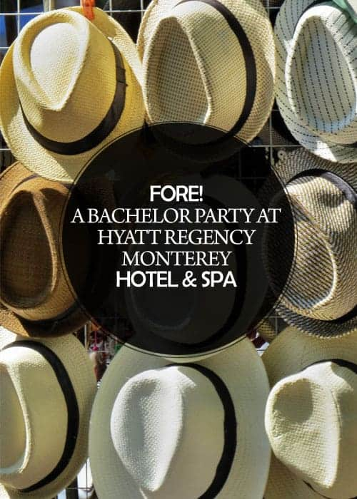 Fore! Throwing a Bachelor Party at Hyatt Regency Monterey Hotel & Spa || Kiss My Tulle