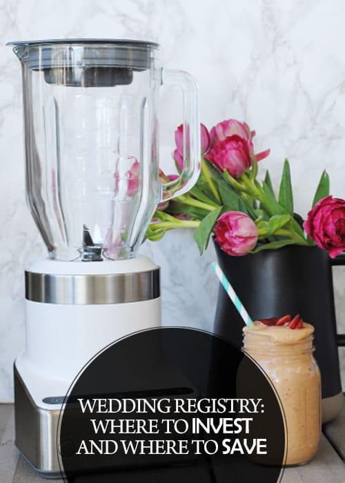 Wedding Registry: Where to Invest and Where to Save #sponsored #ConquerTheExpected @braunhousehldna