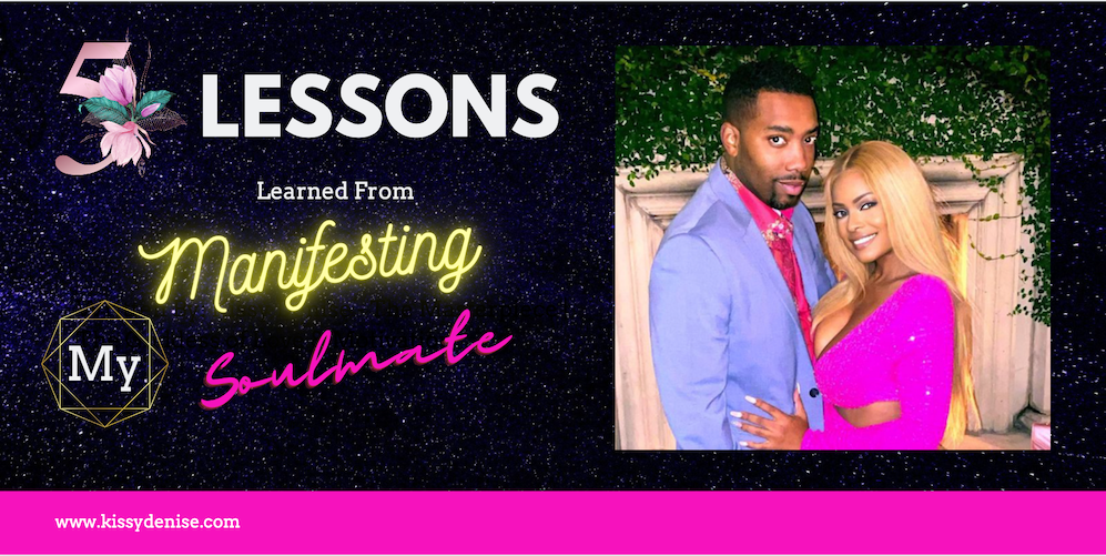5 Lessons I Learned By Manifesting My Soulmate / The Man Of My Dreams