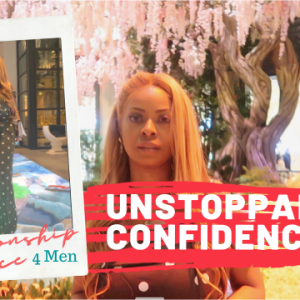 Unstoppable Confidence Relationship Advice For Men