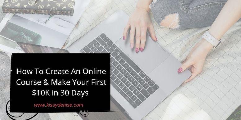 create course make $10K 30 days