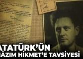 Atatürk'ün Nâzım Hikmet'e Tavsiyesi