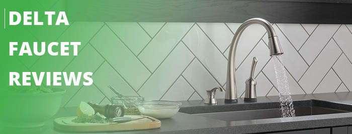 delta faucet reviews banner